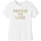Gold Refuse To Lose - Short Sleeve Women's T-Shirt
