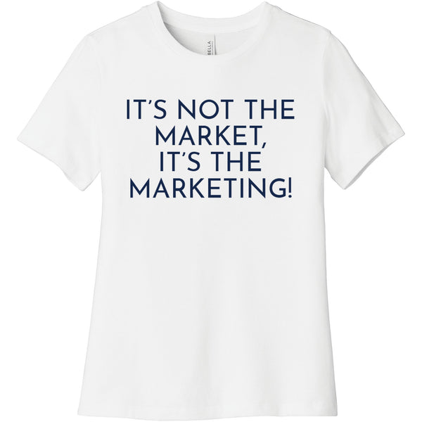 Navy It's Not The Market, It's The Marketing - Short Sleeve Women's T-Shirt