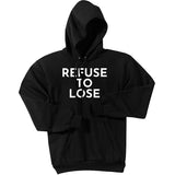 White Refuse To Lose - Pullover Hooded Sweatshirt