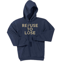 Gold Refuse To Lose - Pullover Hooded Sweatshirt