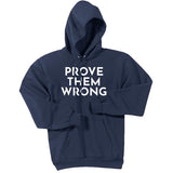 White Prove Them Wrong - Pullover Hooded Sweatshirt