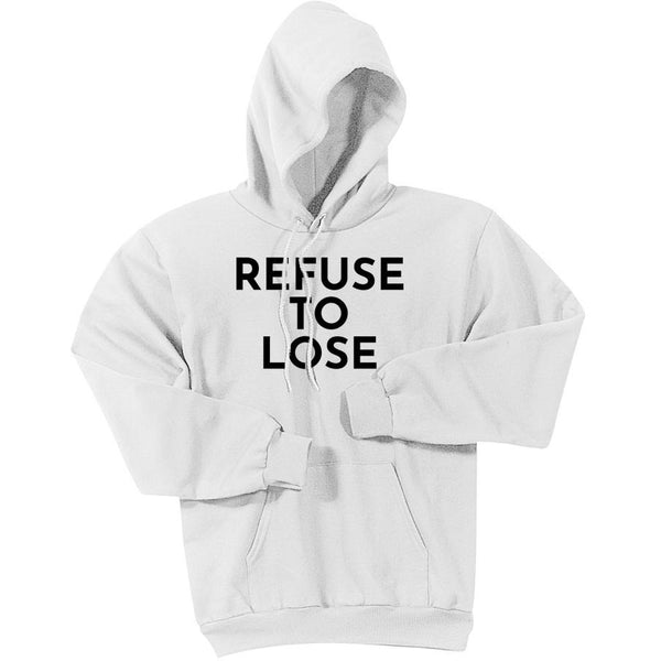 Black Refuse To Lose - Pullover Hooded Sweatshirt