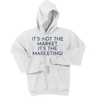Navy It's Not The Market, It's The Marketing - Pullover Hooded Sweatshirt