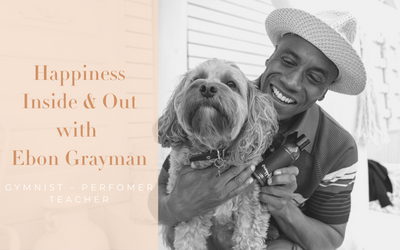 Happiness Inside & Out With Ebon Grayman