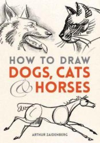 How to Draw Dogs, Cats and Horses Book