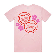 Load image into Gallery viewer, International Women's Day - Feminist / You've Gotta Fight For Your Right To Smash The Patriarchy Candy Heart T-Shirt