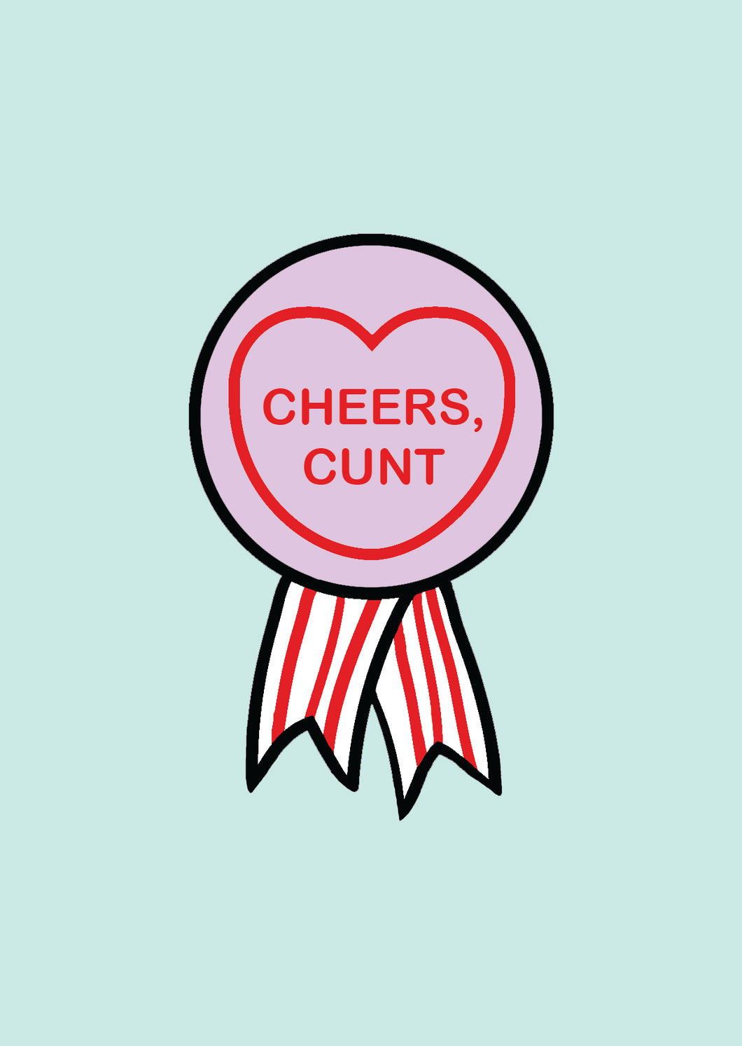 Candy Heart Greeting Card - Cheers, Cunt