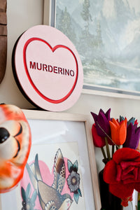 My Favorite Murder Candy Heart Wall Hanging - Murderino