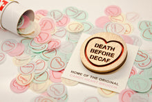 Load image into Gallery viewer, Death Before Decaf Candy Heart Brooch