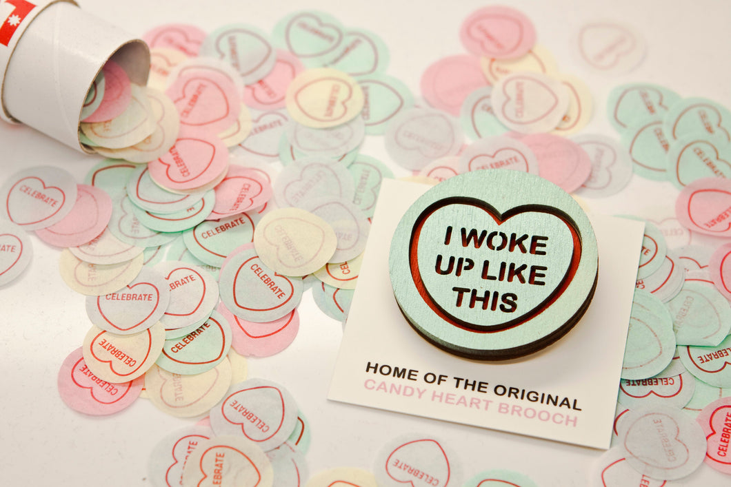 Beyonce Candy Heart Brooch - I Woke Up Like This