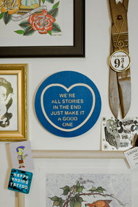 Doctor Who Candy Heart Wall Hanging - We Are All Stories In The End, Just Make It A Good One
