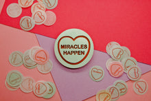 Load image into Gallery viewer, Miracles Happen Candy Heart Brooch