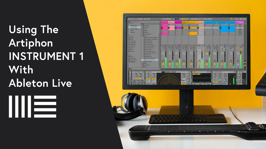 How to get the most out of  Ableton Live 10 with the Artiphon INSTRUMENT 1
