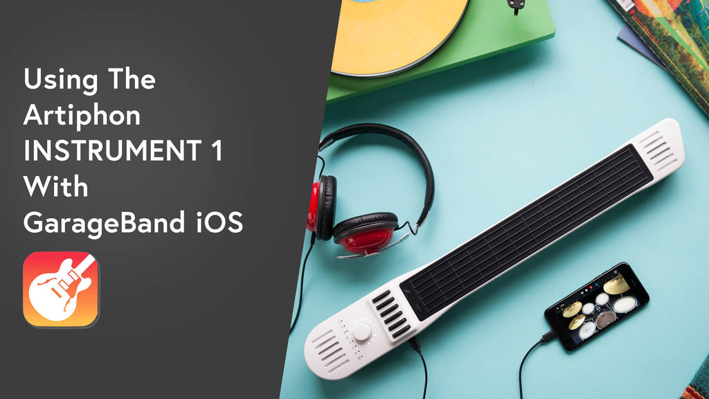 How to Connect the Artiphon INSTRUMENT 1 to Apple's GarageBand for iOS