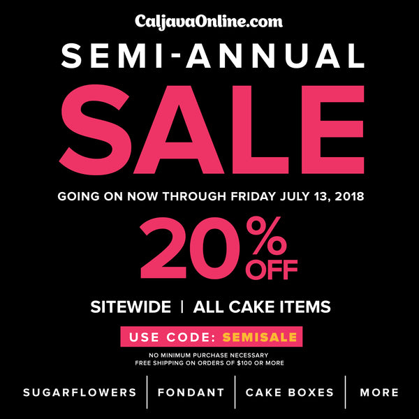 Caljava's Semi-Annual Sale.  Save 20% off all Cake Decorations and Cake Supplies.