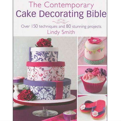The Contemporary Cake Decorating Bible