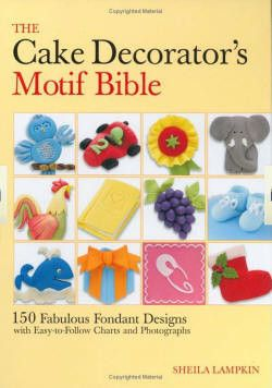 The Cake Decorator's Motif Bible