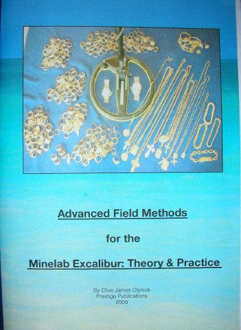 "Books - ""Advanced Field Methods For The Minelab Excalibur: Theory & Practice"""