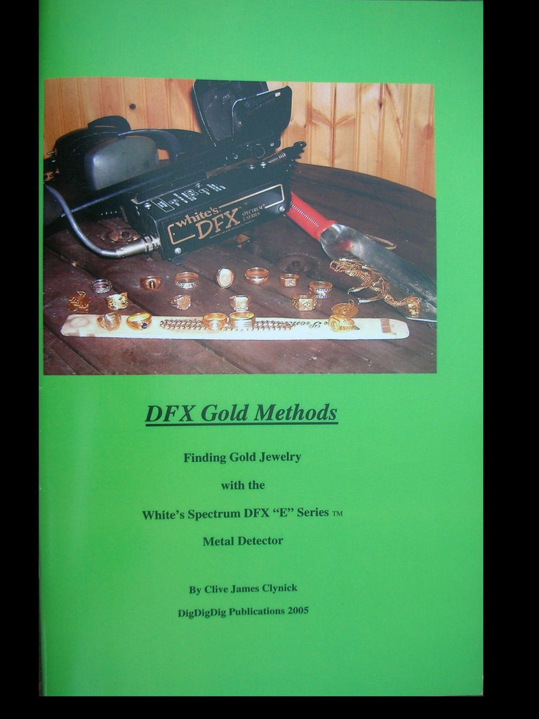 "Books - ""DFX Gold Methods: Finding Gold Jewelry With The White's Spectrum DFX ""E"" Series Metal Detector"""