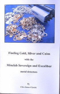 "Books - ""Finding Gold, Silver And Coins With The Minelab Sovereign Series And Excalibur Metal Detectors"""