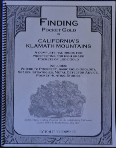 Books - Finding Pocket Gold In California's Klamath Mountains By Tom (T.H.) Bohmker
