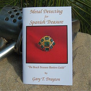 Books - METAL DETECTING FOR SPANISH TREASURE BY: GARY DRAYTON
