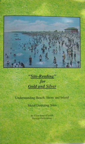 "Books - ""Site-Reading For Gold And Silver"" Understanding Beach, Shore And Inland Metal Detecting Sites"