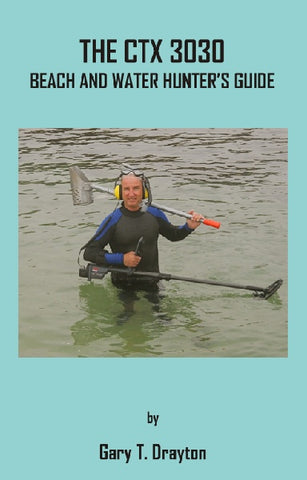 Books - THE CTX 3030 BEACH AND WATER HUNTER'S GUIDE  BY: GARY DRAYTON