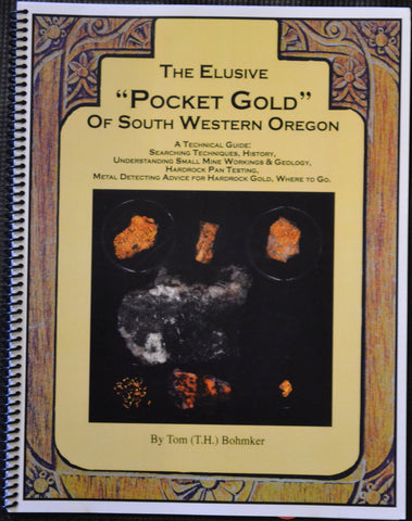 "Books - The Elusive ""Pocket Gold"" Of South Western Oregon By Tom (T.H.) Bohmker"