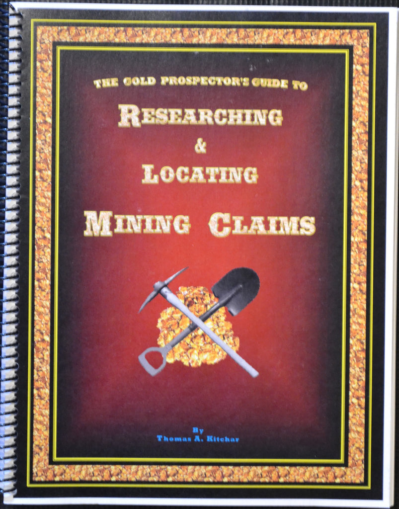 Books - The Gold Prospectors Guide To Researching & Locating Mining Claims By Thomas A. Kitchar
