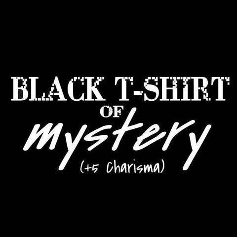 Black T-Shirt of Mystery (+5 Charisma)