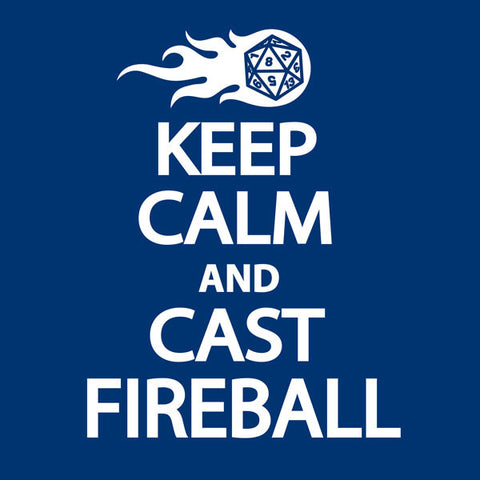 Keep Calm, Cast Fireball