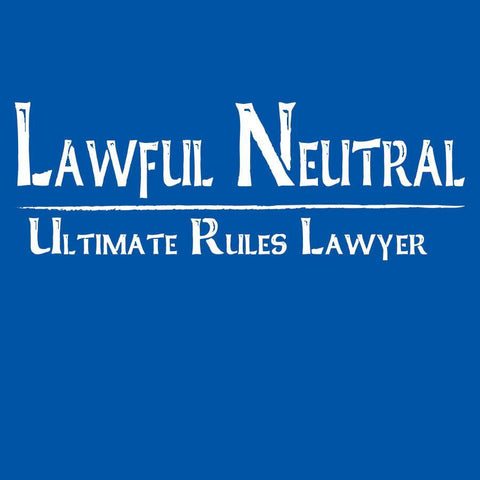 Lawful Neutral -Ultimate Rules Lawyer