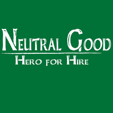 Neutral Good ~Hero for Hire