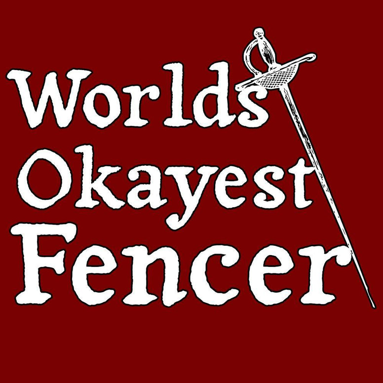 Worlds Okayest Fencer