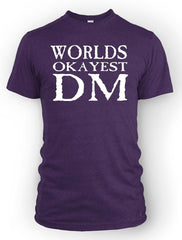 Worlds Okayest DM -Men's Tee