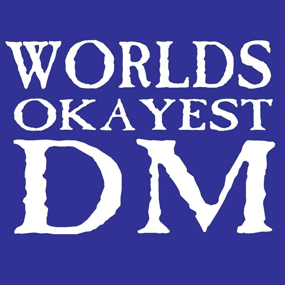 Worlds Okayest DM