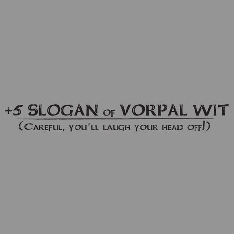 +5 Slogan of Vorpal Wit