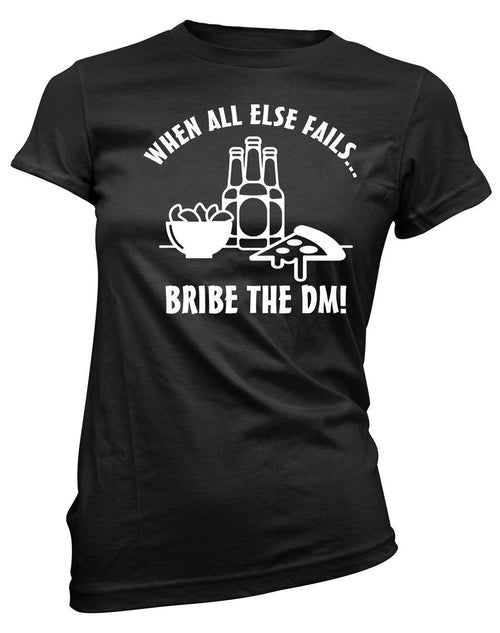 Bribe the DM -Women's Tee