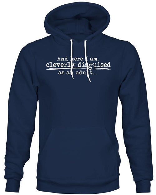 Cleverly Disguised as an Adult -Hoodie