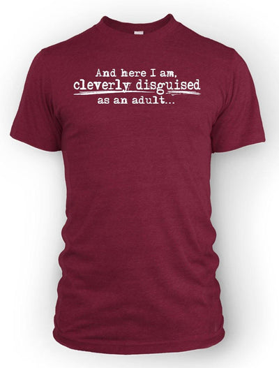 Cleverly Disguised as an Adult -Men's Tee