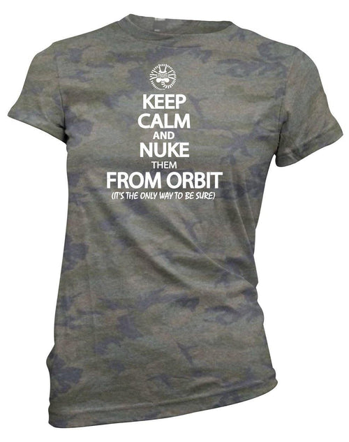 Keep Calm and Nuke them from Orbit -Women's Tee