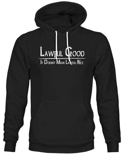 Lawful Good: It doesn't mean Lawful Nice -Hoodie
