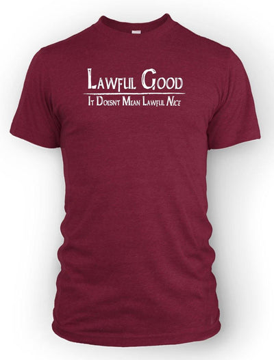 Lawful Good: It doesn't mean Lawful Nice -Men's Tee