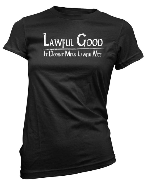 Lawful Good: It doesn't mean Lawful Nice -Women's Tee