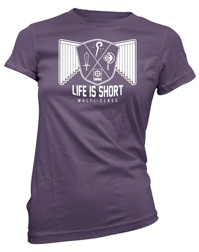 Life is short, Multiclass -Women's Tee
