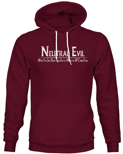 Neutral Evil: When you just don't care exactly where the XP comes from  -Hoodie