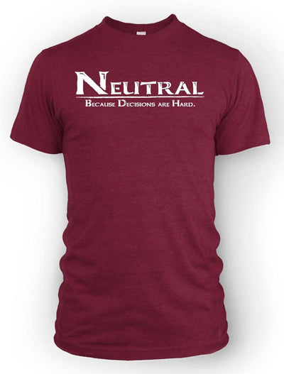 Neutral: Because decisions are hard -Men's Tee