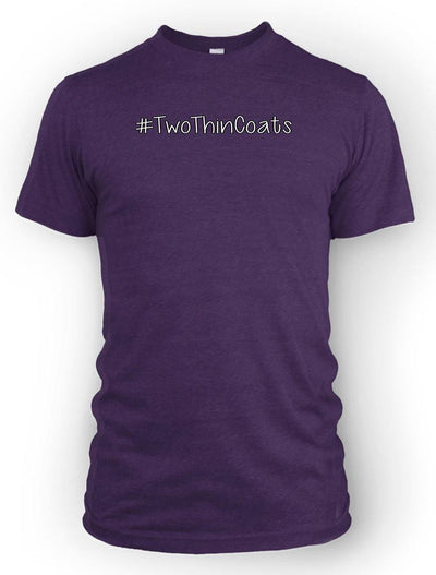 #TwoThinCoats -Men's Tee