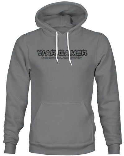 Wargamer: I Play with Toys... Competitively -Hoodie